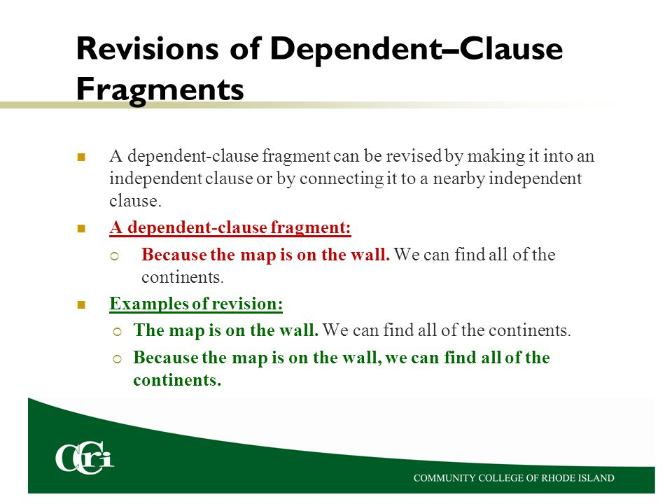 Revisions of Dependent–Clause Fragments