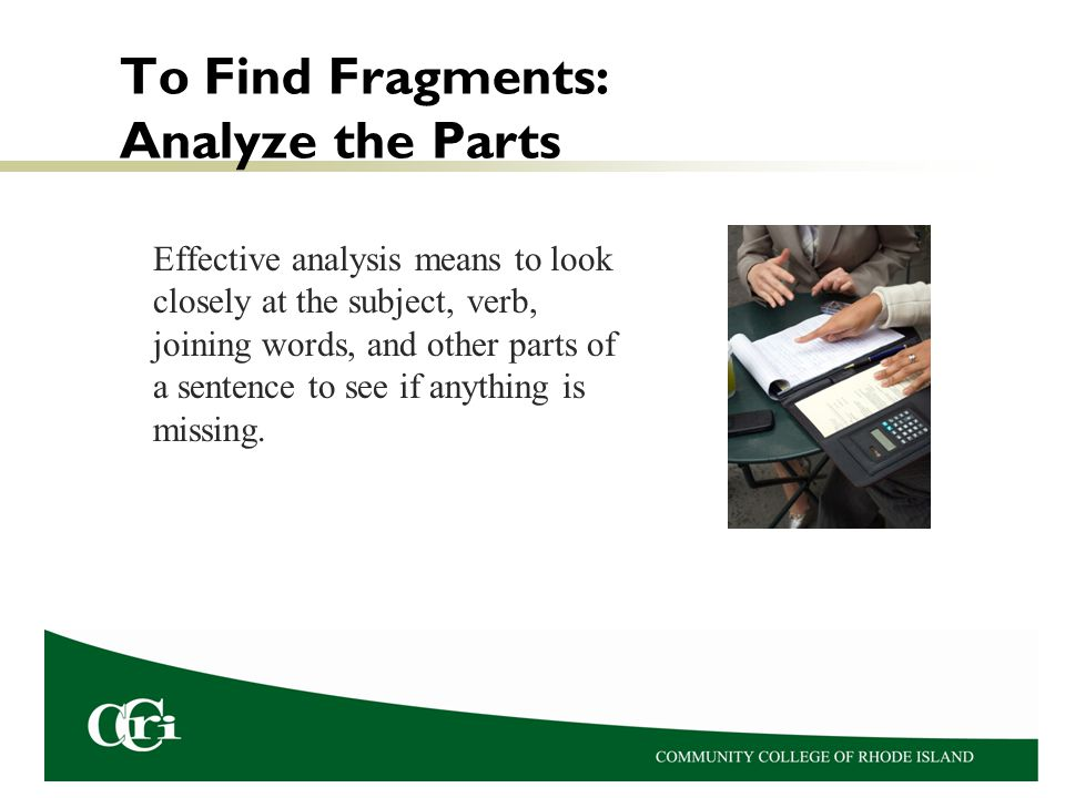To Find Fragments: Analyze the Parts