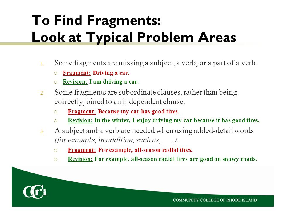 To Find Fragments: Look at Typical Problem Areas