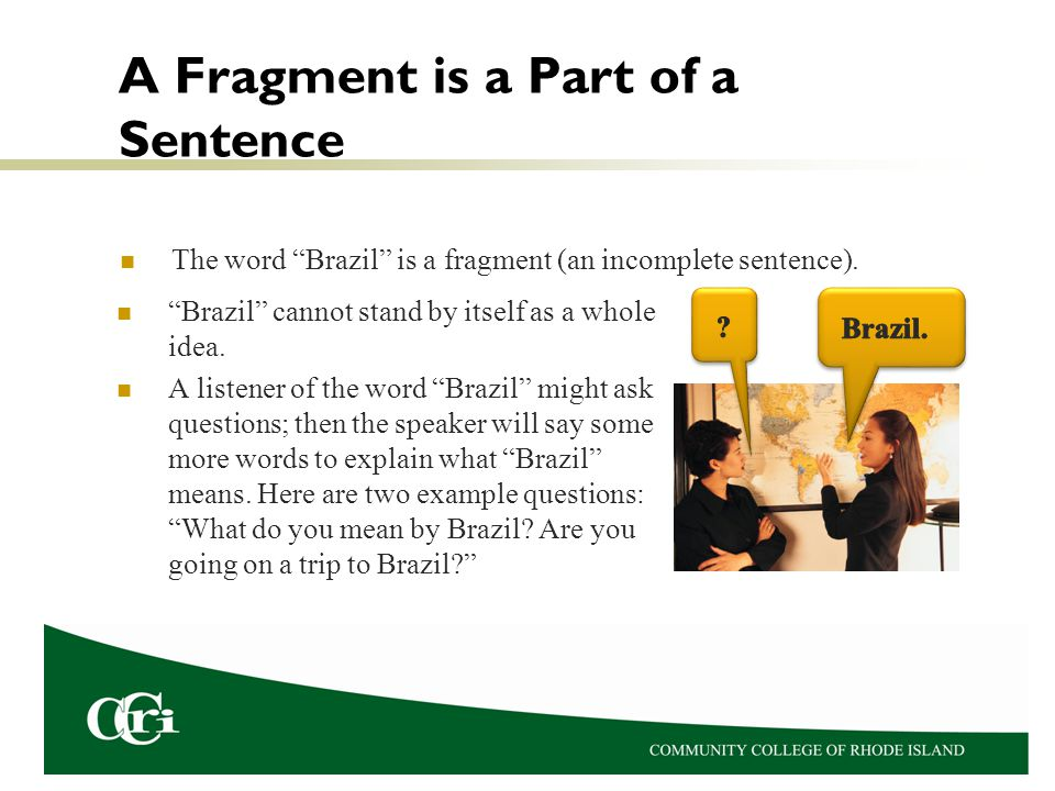 A Fragment is a Part of a Sentence
