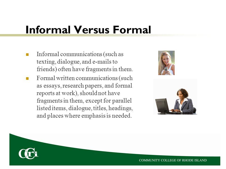 Informal Versus Formal