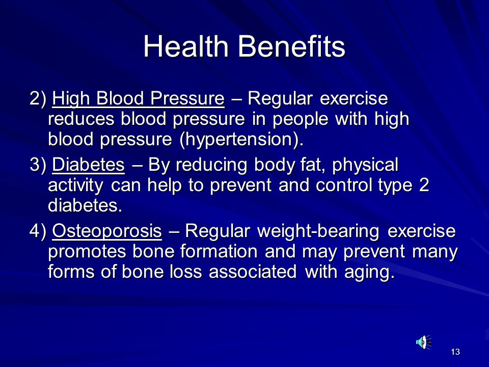 Health Benefits 2) High Blood Pressure – Regular exercise reduces blood pressure in people with high blood pressure (hypertension).