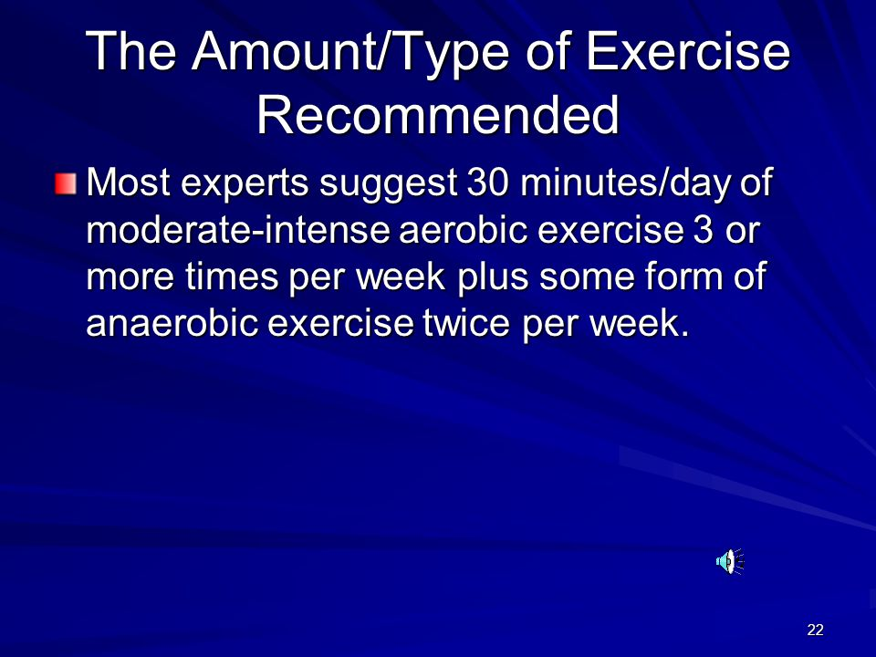 The Amount/Type of Exercise Recommended
