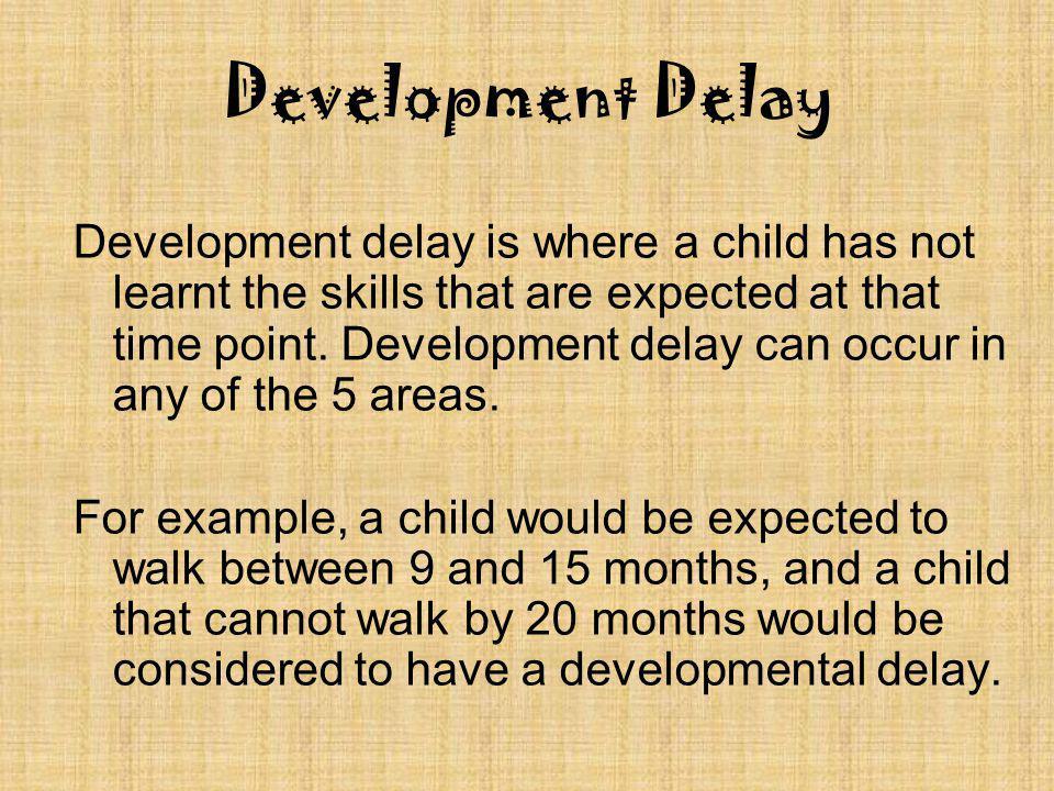 Development Delay