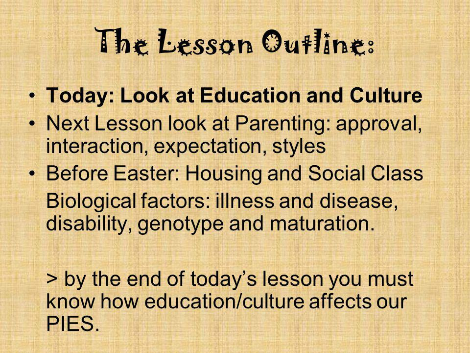The Lesson Outline: Today: Look at Education and Culture