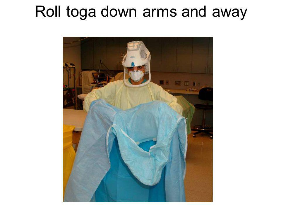 Roll toga down arms and away