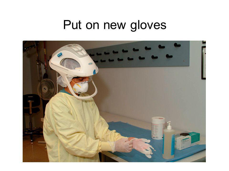 Put on new gloves
