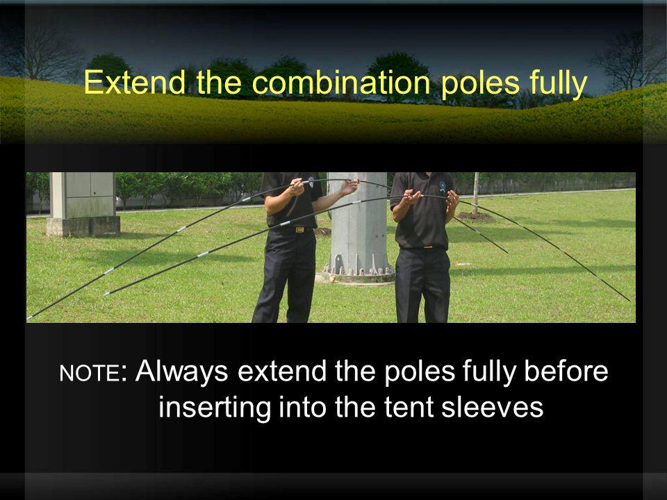 Extend the combination poles fully