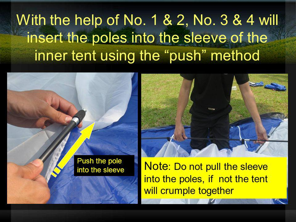 With the help of No. 1 & 2, No. 3 & 4 will insert the poles into the sleeve of the inner tent using the push method
