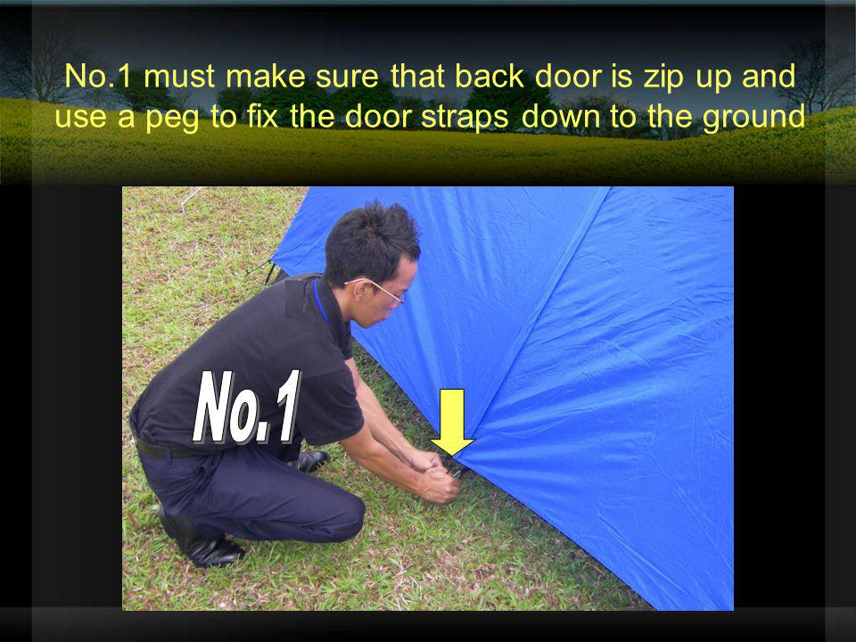 No.1 must make sure that back door is zip up and use a peg to fix the door straps down to the ground