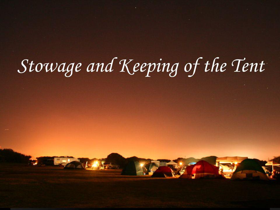 Stowage and Keeping of the Tent