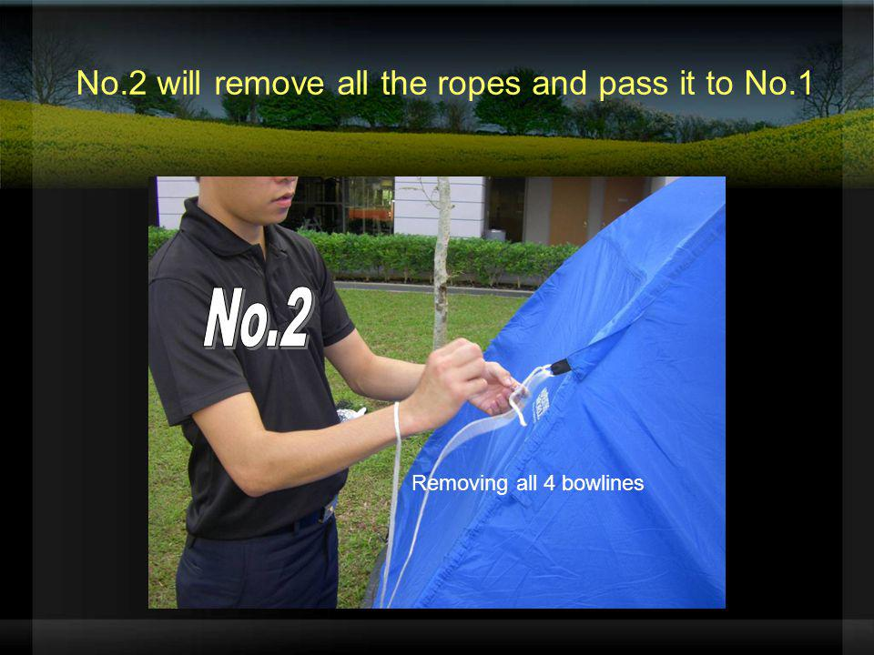 No.2 will remove all the ropes and pass it to No.1