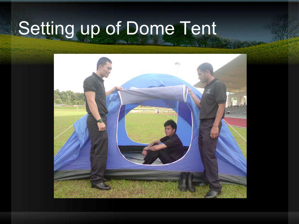 Setting up of Dome Tent