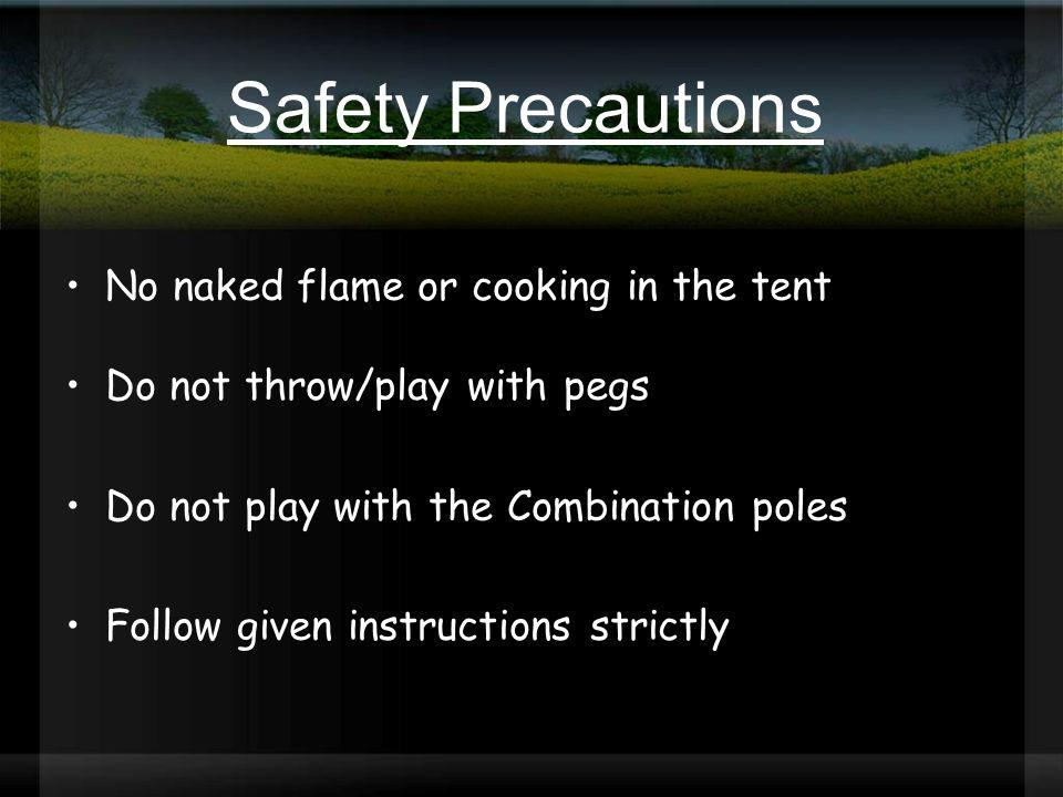 Safety Precautions No naked flame or cooking in the tent