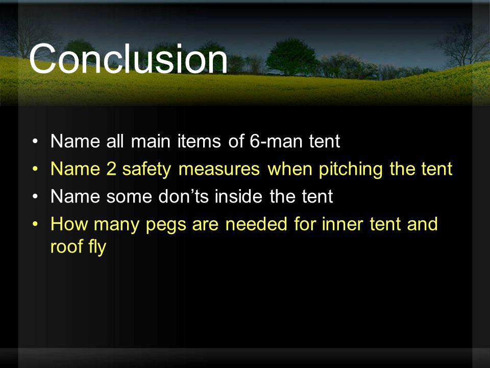 Conclusion Name all main items of 6-man tent