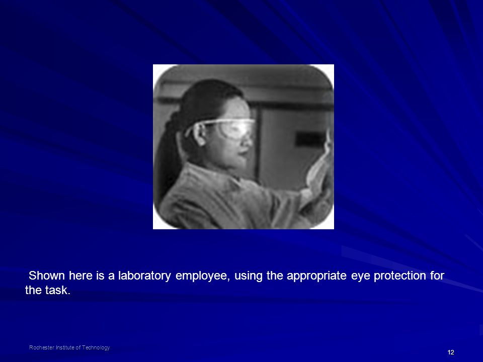 Shown here is a laboratory employee, using the appropriate eye protection for the task.