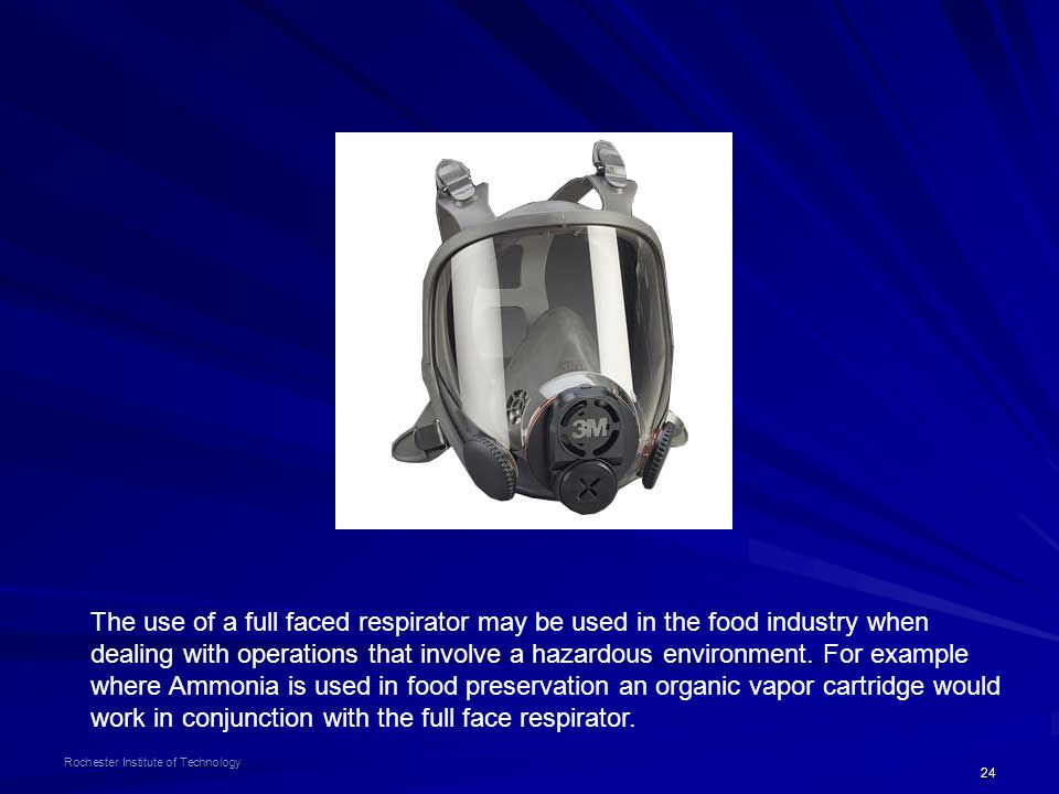 The use of a full faced respirator may be used in the food industry when