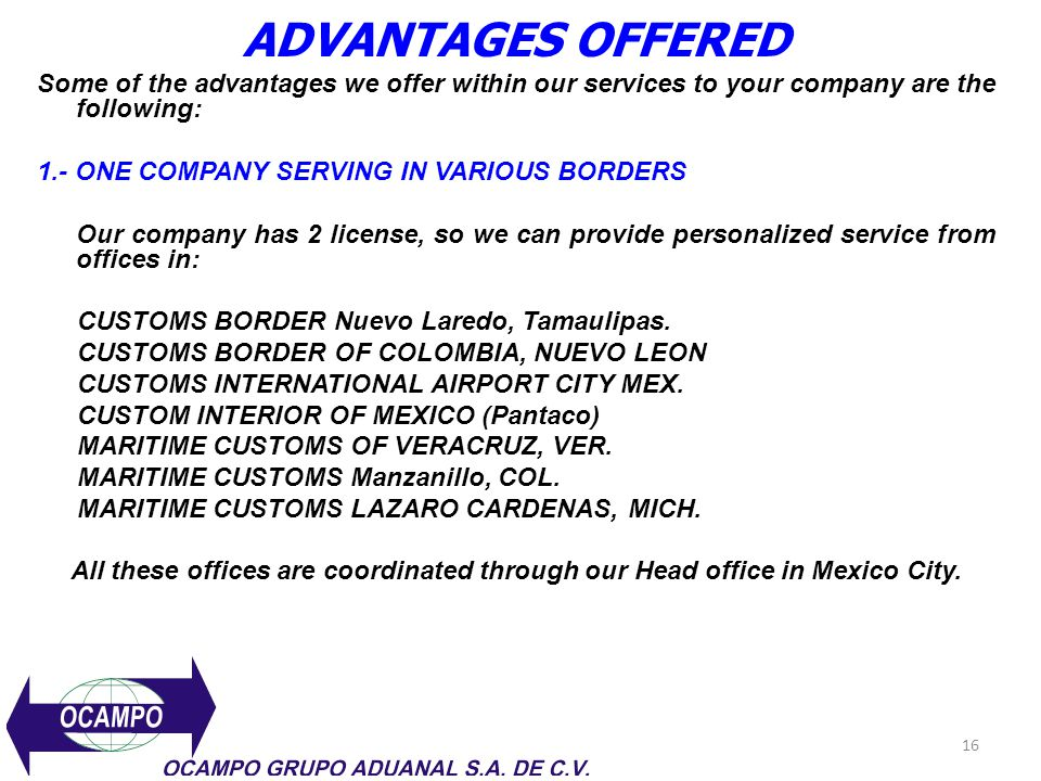 ADVANTAGES OFFERED Some of the advantages we offer within our services to your company are the following: