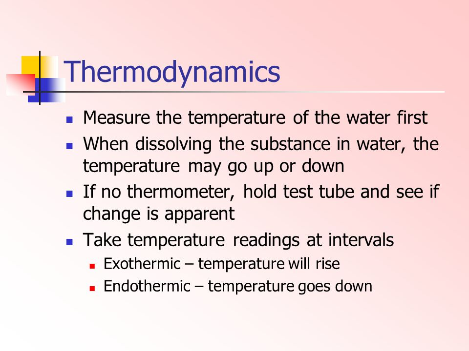 Thermodynamics Measure the temperature of the water first