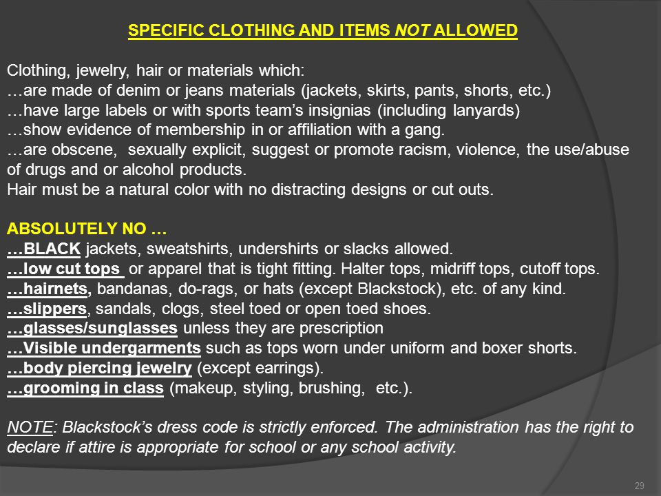 SPECIFIC CLOTHING AND ITEMS NOT ALLOWED