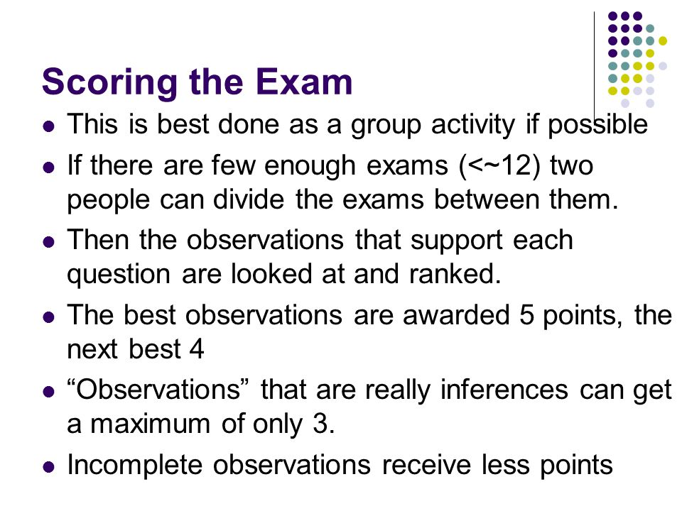 Scoring the Exam This is best done as a group activity if possible