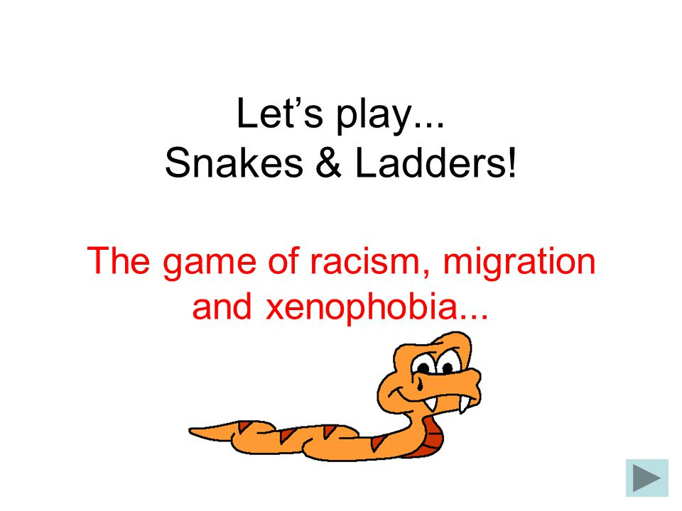 Let's play. Snakes & Ladders