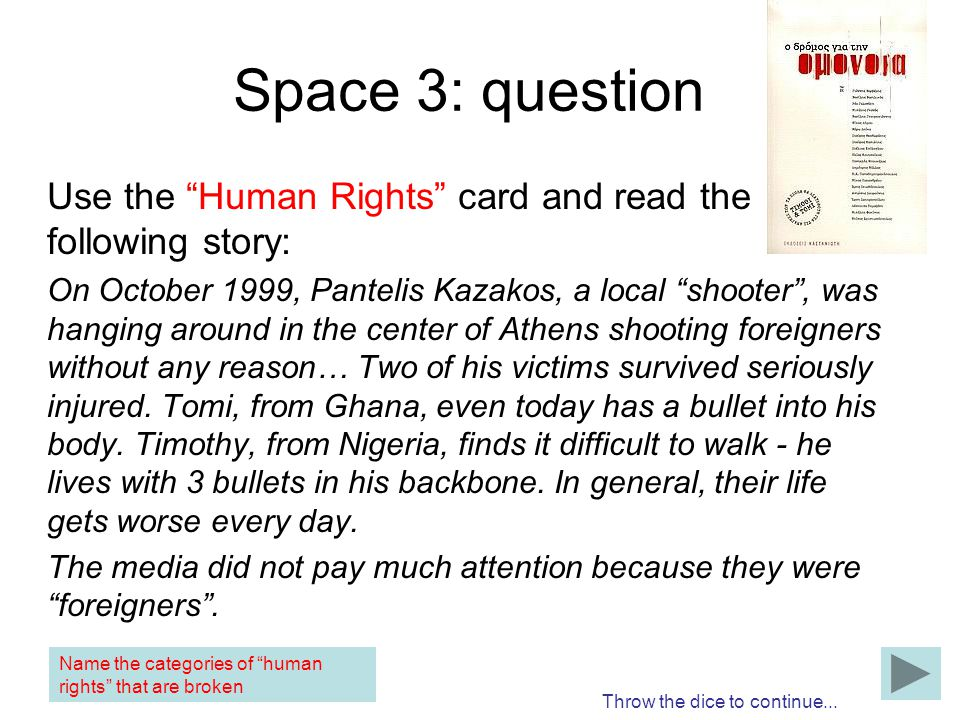 Space 3: question Use the Human Rights card and read the following story: