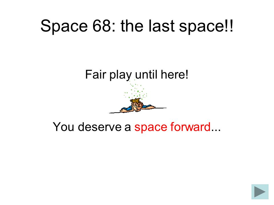 You deserve a space forward...