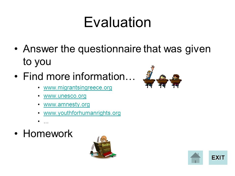 Evaluation Answer the questionnaire that was given to you