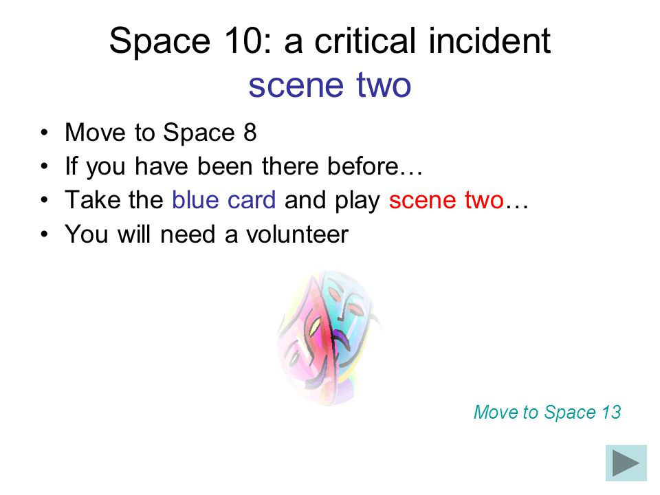 Space 10: a critical incident scene two