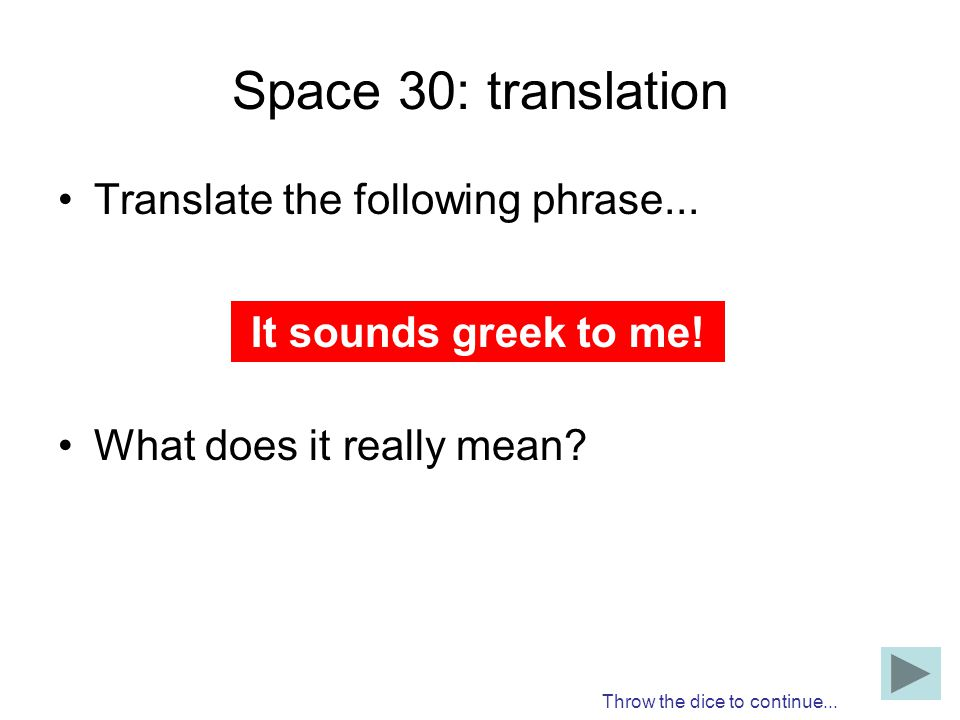 Space 30: translation Translate the following phrase...