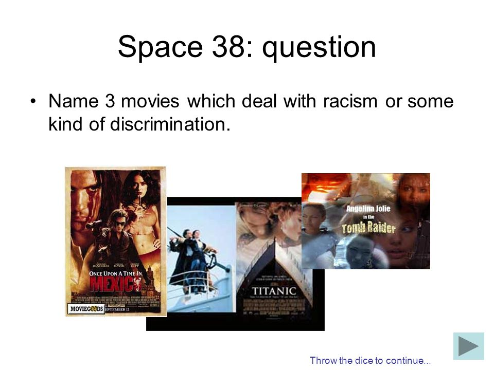 Space 38: question Name 3 movies which deal with racism or some kind of discrimination.