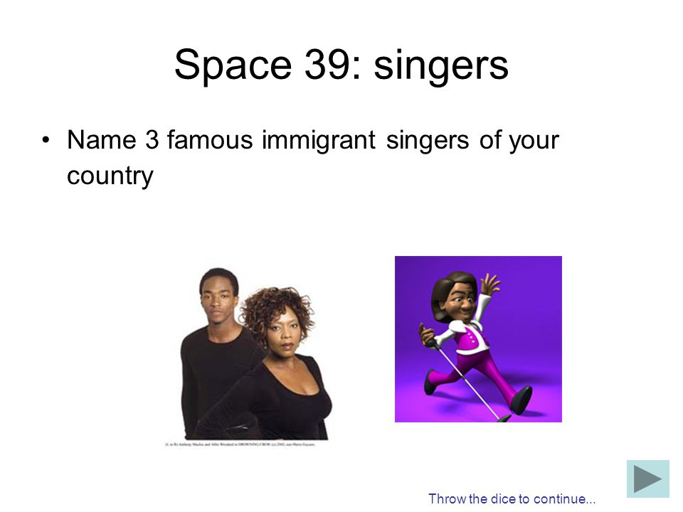 Space 39: singers Name 3 famous immigrant singers of your country