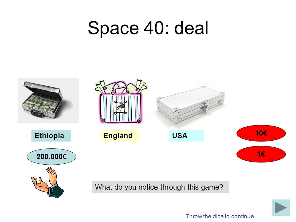 Space 40: deal 10€ Ethiopia England USA 1€ 200.000€