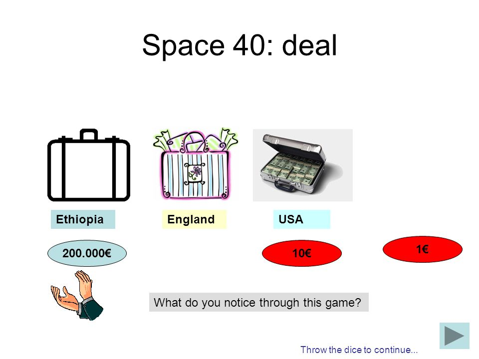 Space 40: deal Ethiopia England USA 1€ 200.000€ 10€
