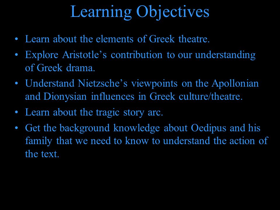 Learning Objectives Learn about the elements of Greek theatre.