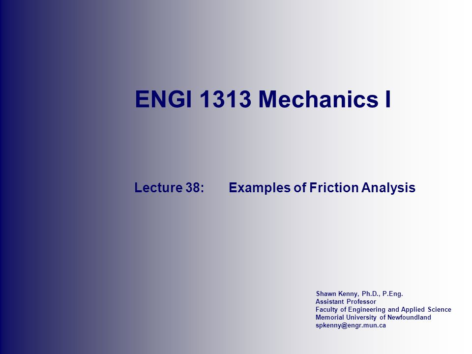 Lecture 38: Examples of Friction Analysis