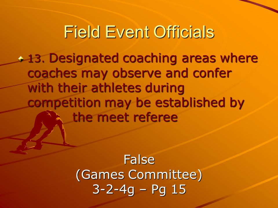 Field Event Officials False (Games Committee) 3-2-4g – Pg 15