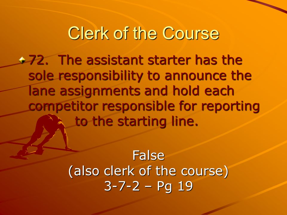 (also clerk of the course)