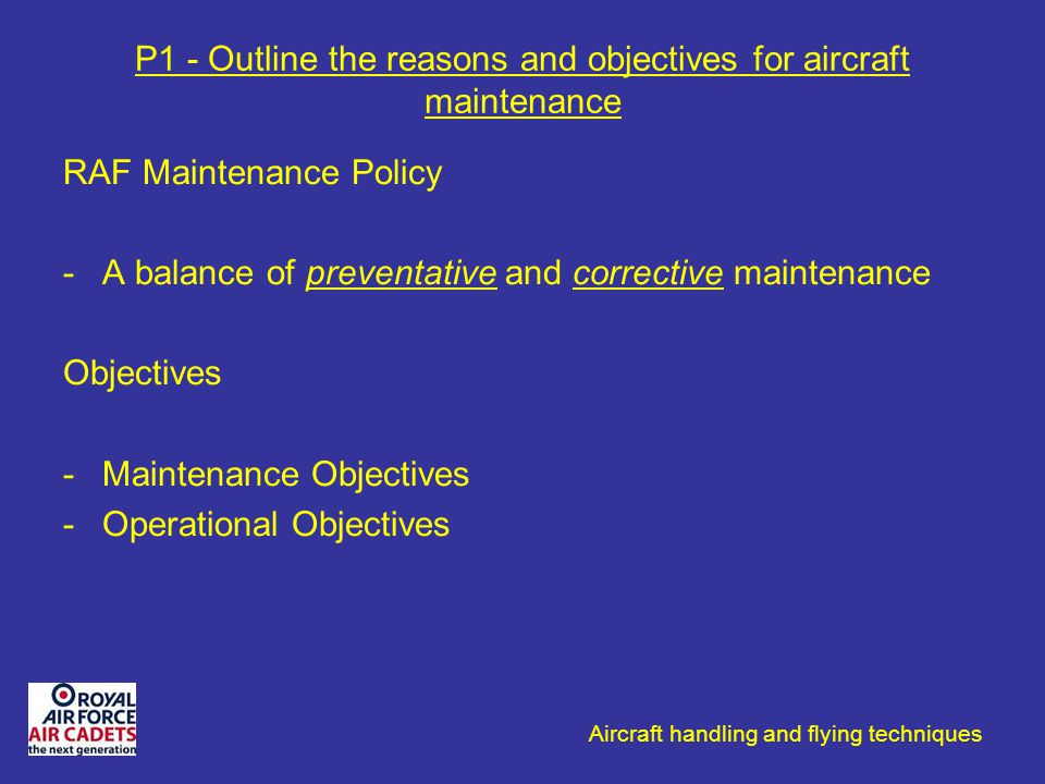 P1 - Outline the reasons and objectives for aircraft maintenance