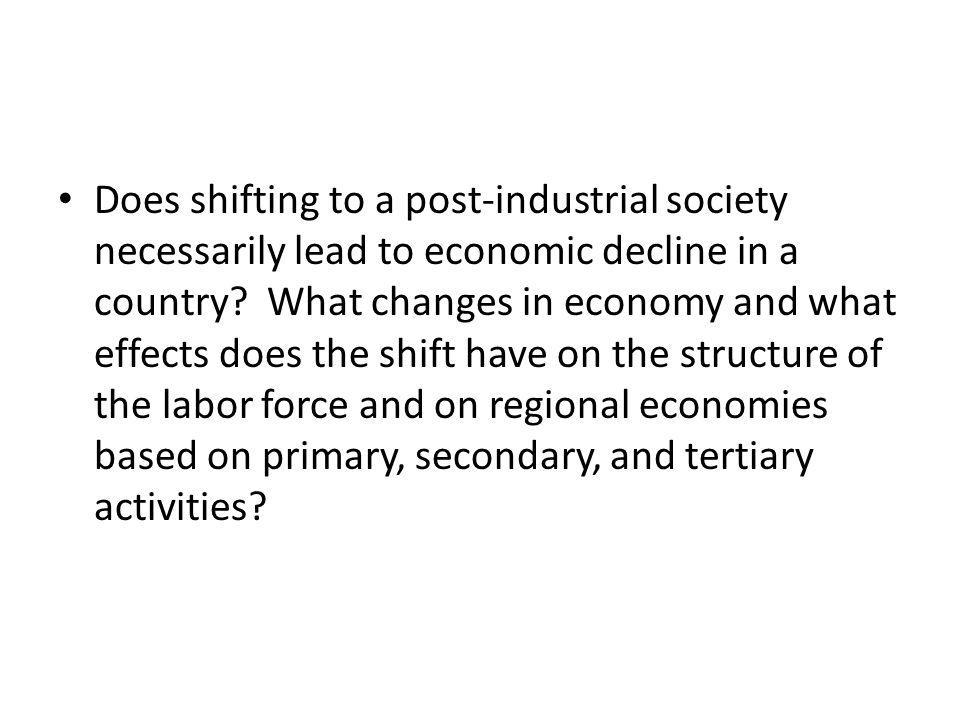 Does shifting to a post-industrial society necessarily lead to economic decline in a country.