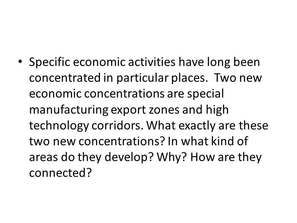 Specific economic activities have long been concentrated in particular places.