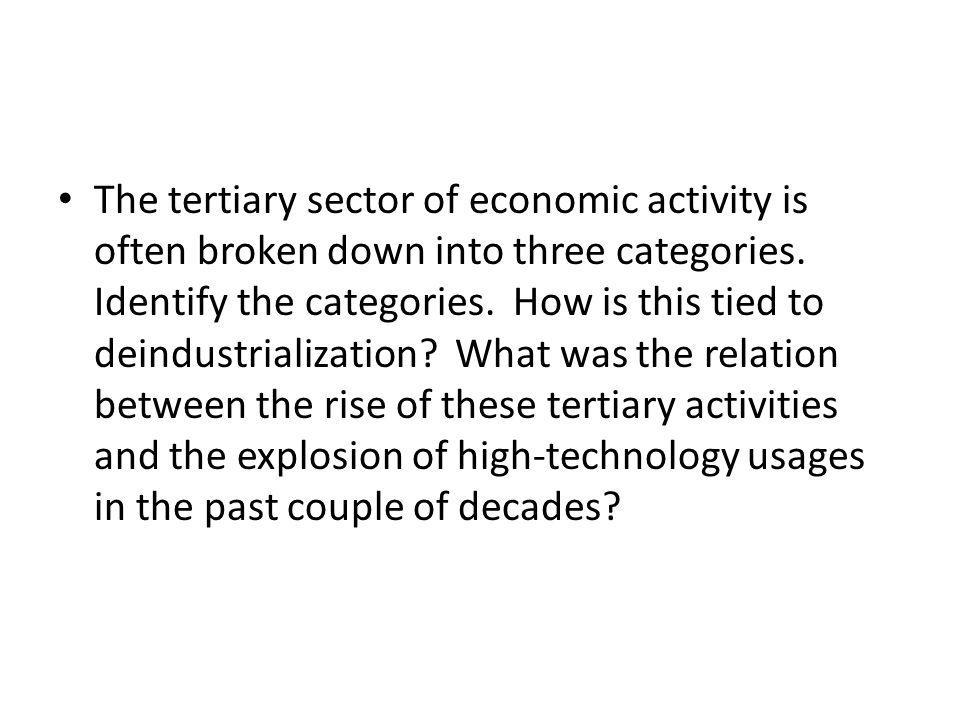 The tertiary sector of economic activity is often broken down into three categories.