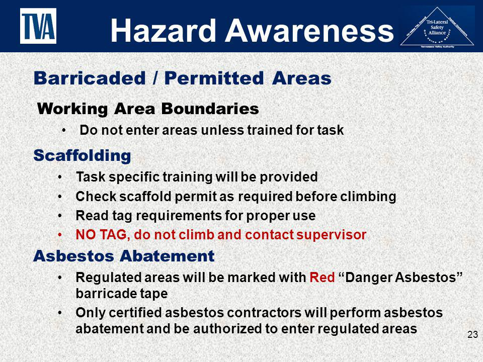 Hazard Awareness Barricaded / Permitted Areas Working Area Boundaries