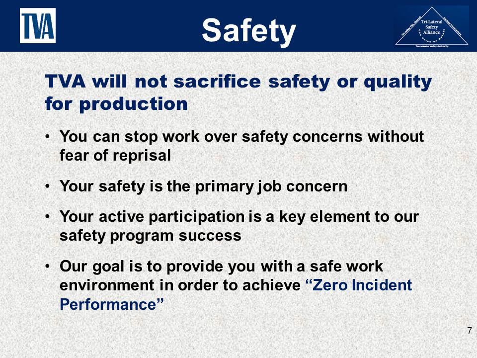 Safety TVA will not sacrifice safety or quality for production