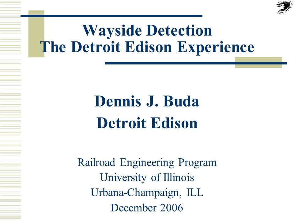 Wayside Detection The Detroit Edison Experience