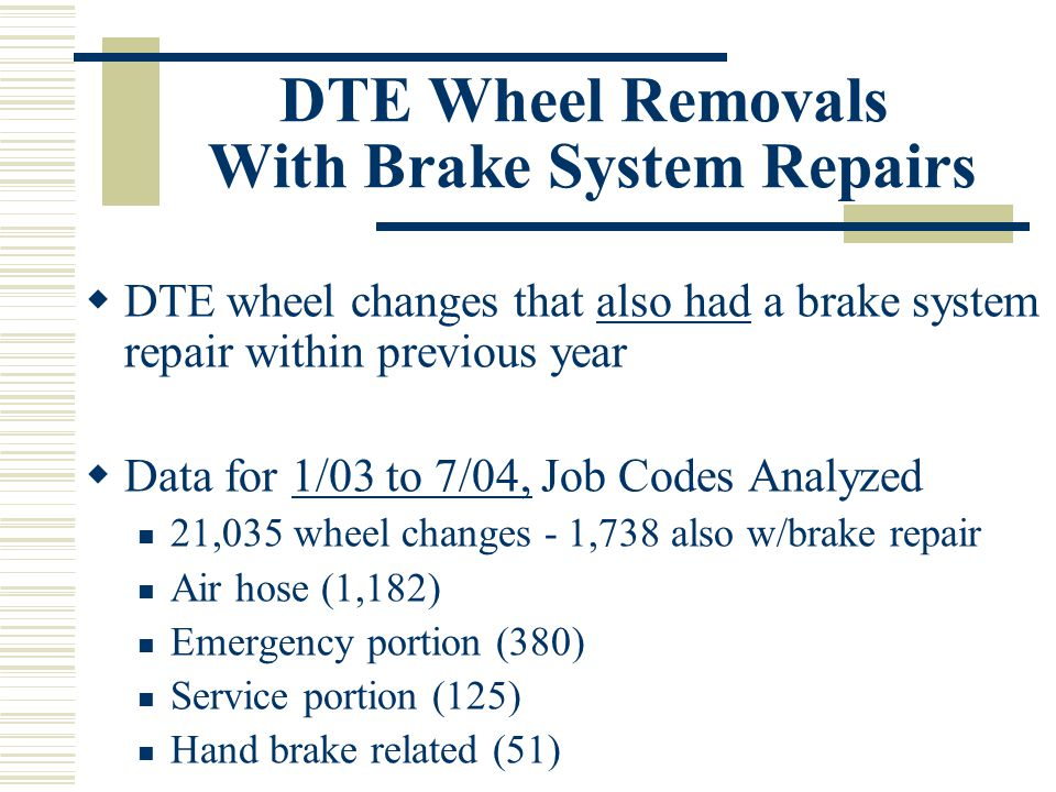 DTE Wheel Removals With Brake System Repairs