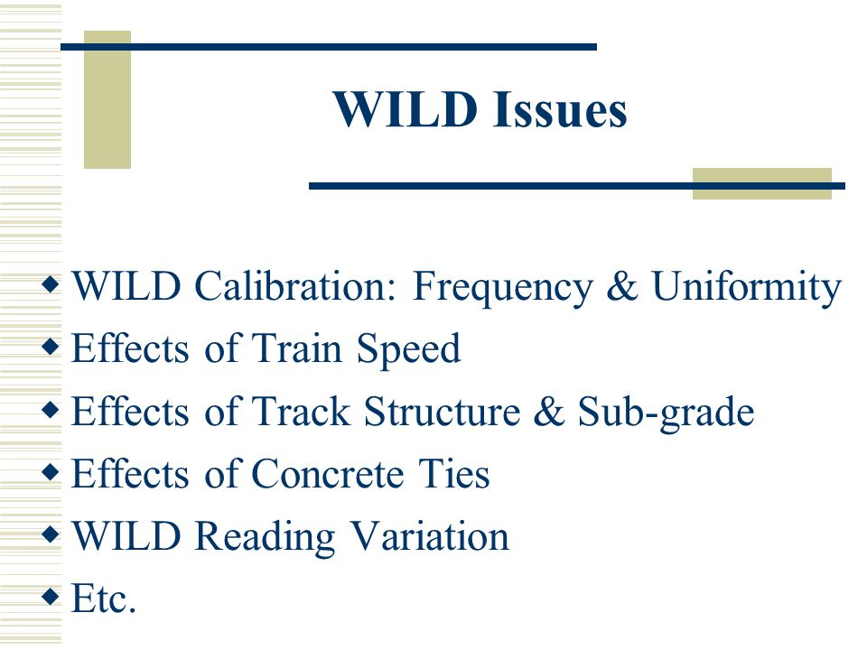 WILD Issues WILD Calibration: Frequency & Uniformity