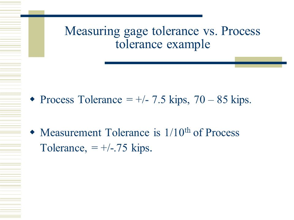 Measuring gage tolerance vs. Process tolerance example