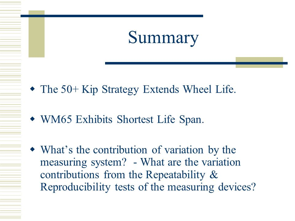 Summary The 50+ Kip Strategy Extends Wheel Life.